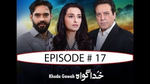 Khuda Gawah – EP # 17 – 27th November 2016