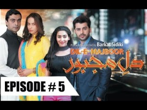 DIL E MAJBOOR – EP # 5 – 30th January 2017