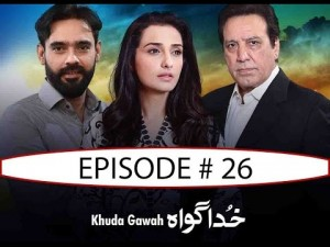 Khuda Gawah – Ep # 26 – 29th January 2017