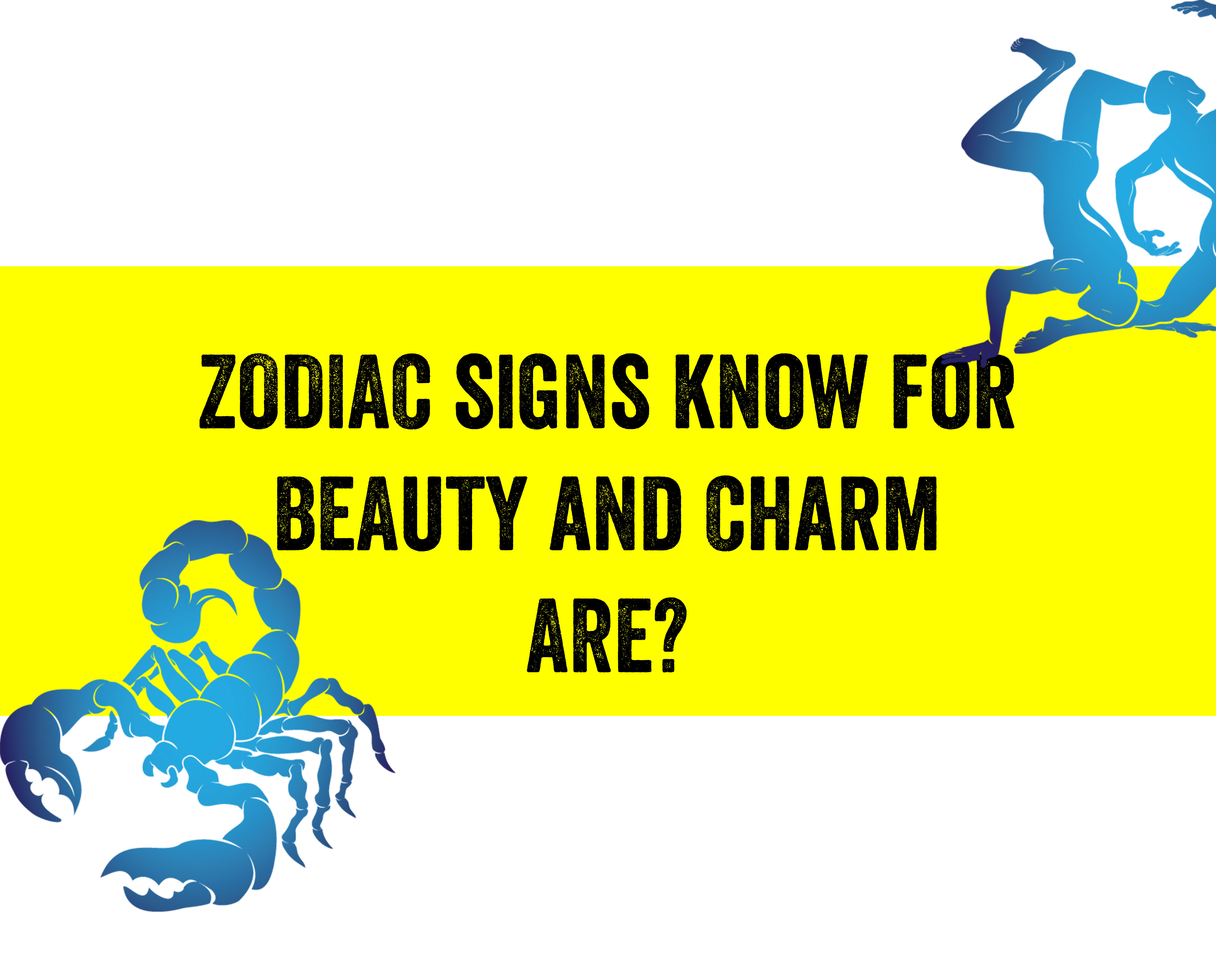 What does the sign of the zodiac tell about your beauty?